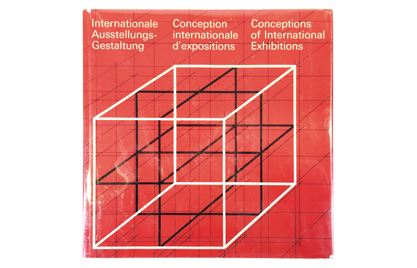 Internationale Ausstellungs-Gestaltung | Conception internationale d'expositions | Conceptions of International Exhibitions