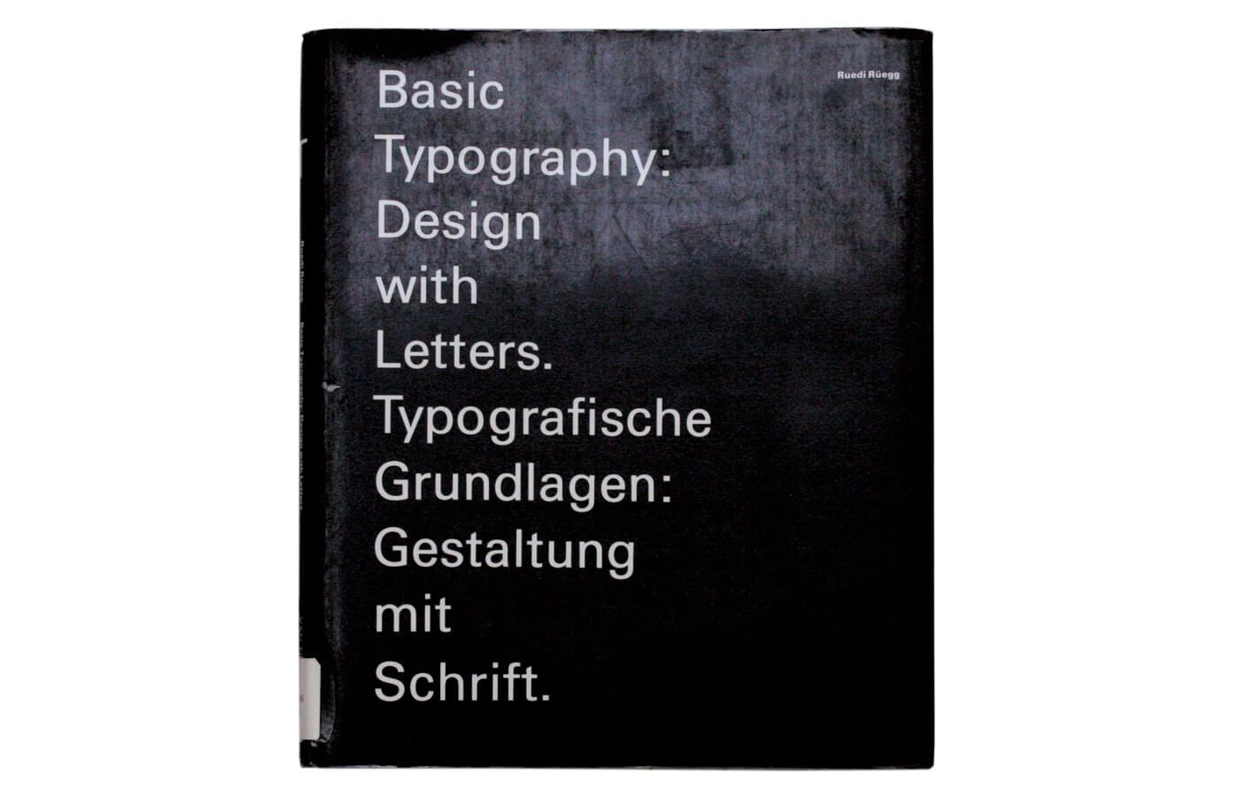 Basic Typography: Design with Letters   Typografische Grundlagen: Gestaltung mit Schrift
