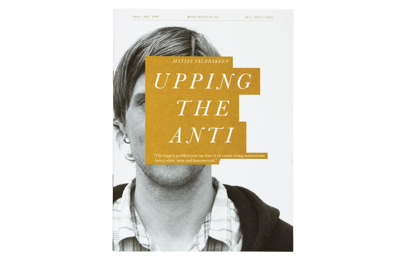 mono.kultur #07, Matias Faldbakken: Upping The Anti