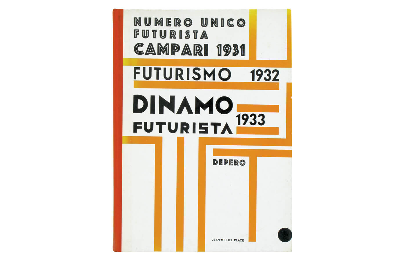 Revues de Depero 1931-1933: Numero Unico Futurista Campari 1931, Futurismo 1932, Dinamo Futurista 1933