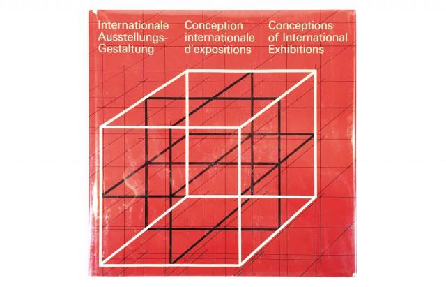 Internationale Ausstellungs-Gestaltung | Conception internationale d'expositions | Conceptions of International Exhibitions