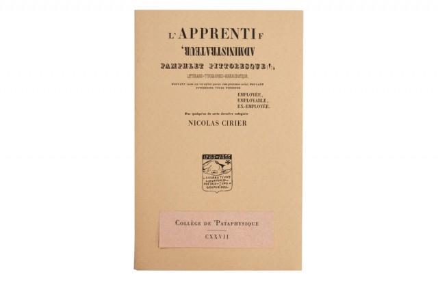 L'apprentif administrateur, pamphlet pittoresque littérario-typographico-bureaucratique, pouvant intéresser toute personne employée, employable, ex-employée, par quelqu'un de cette dernière catégorie